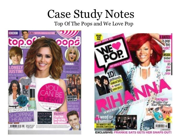 Case Study Notes Top Of The Pops and We Love Pop