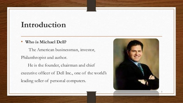 an analysis of the topic of the michael dell Guidelines for using in-text citations in a summary  highlight the topic sentence  describes how michael dell founded dell computers and claims that dell.