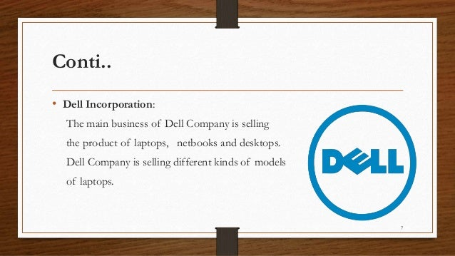dell incorporation case study Dell incorporation is an american computer- hardware company, which manufactures personal computers, devices, servers software network switches etc and was founded by michael dell in 1984 with just $1000.