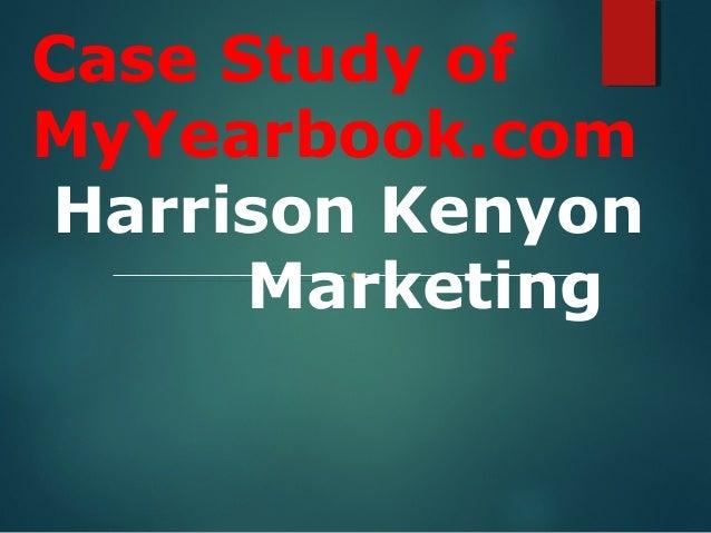 Case Study of MyYearbook.com Harrison Kenyon Marketing