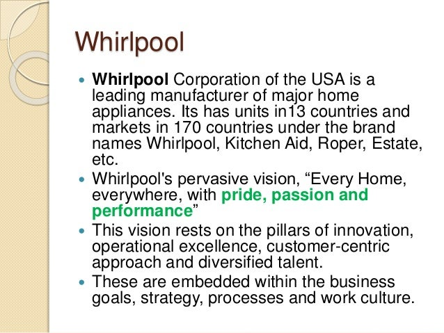 whirlpool case study essay Case of whirlpool submitted by: view full essay more like this case of whirlpool whirlpool case study whirlpool erp implementation case study.