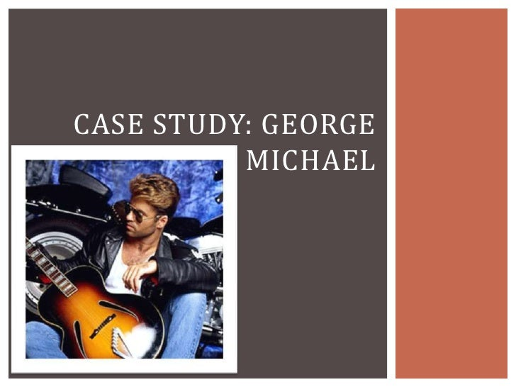 Case study: George Michael<br />