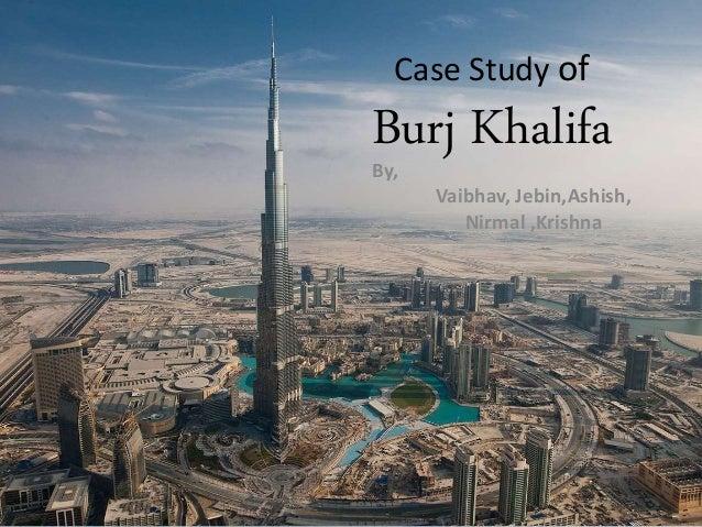 Case study of BURJ KHALIFA, DUBAI - Scribd