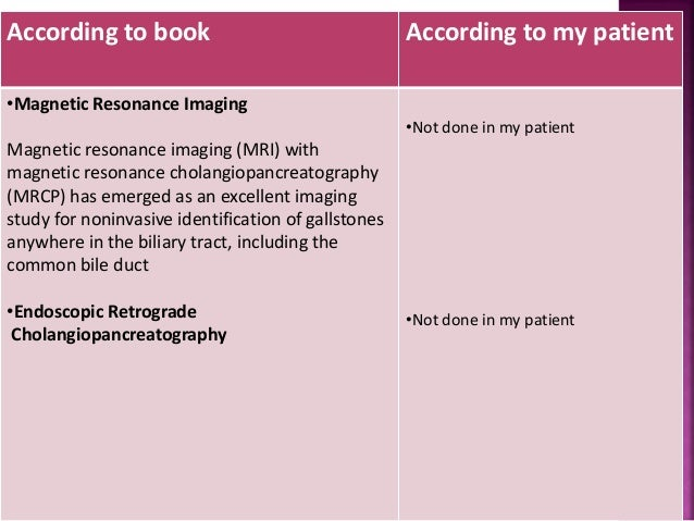 According to book According to my patient •Magnetic Resonance Imaging Magnetic resonance imaging (MRI) with magnetic reson...
