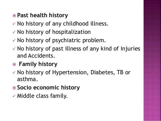  Past health history  No history of any childhood illness.  No history of hospitalization  No history of psychiatric p...