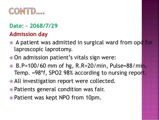 Date: 2068/8/3 4th day of admission(3rd post op day)  Slept well at night  Patients general condition was fair.  B/P- 1...