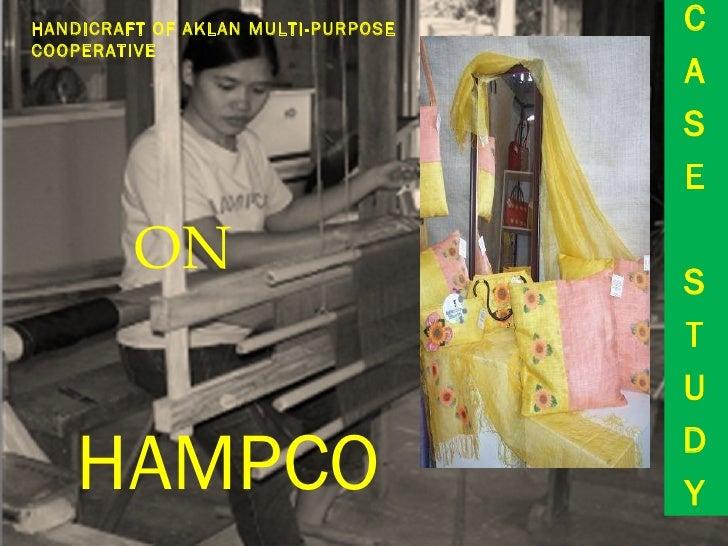 ON C A S E S T U D Y HAMPCO HANDICRAFT OF AKLAN MULTI-PURPOSE COOPERATIVE