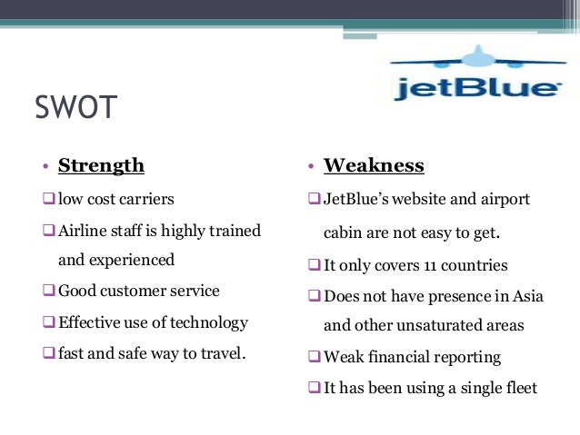 jetblue swot analysis Southwest airlines swot analysis - swot means strengths, weaknesses, opportunities, threats - a business assessment exercise.