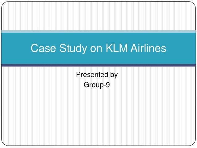 Presented by Group-9 Case Study on KLM Airlines