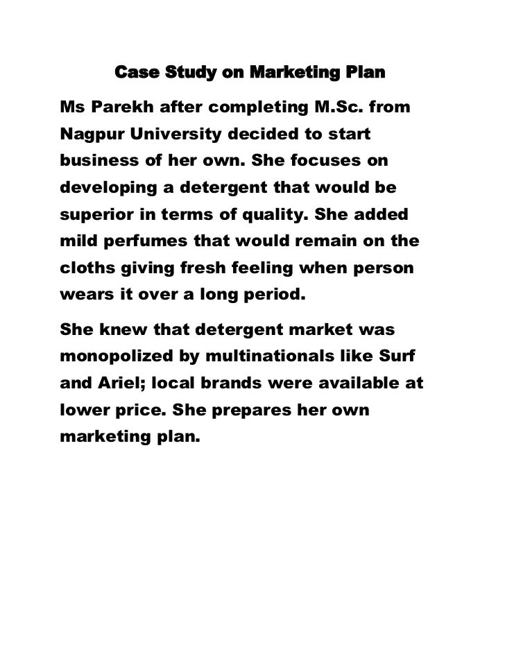 Case Study on Marketing Plan<br />Ms Parekh after completing M.Sc. from Nagpur University decided to start busin...