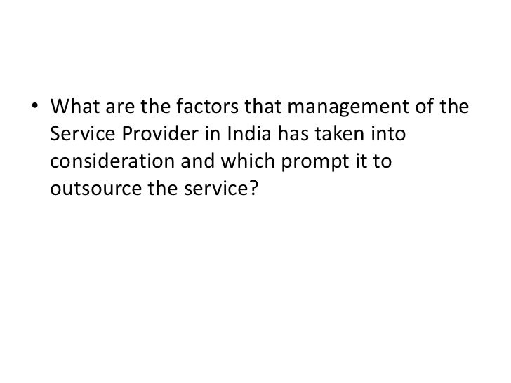 outsourcing case study india Software outsourcing in vietnam: a case study of a locally operating outsourcing candidate firms in less developed outsourcing hotspots of india, ireland.