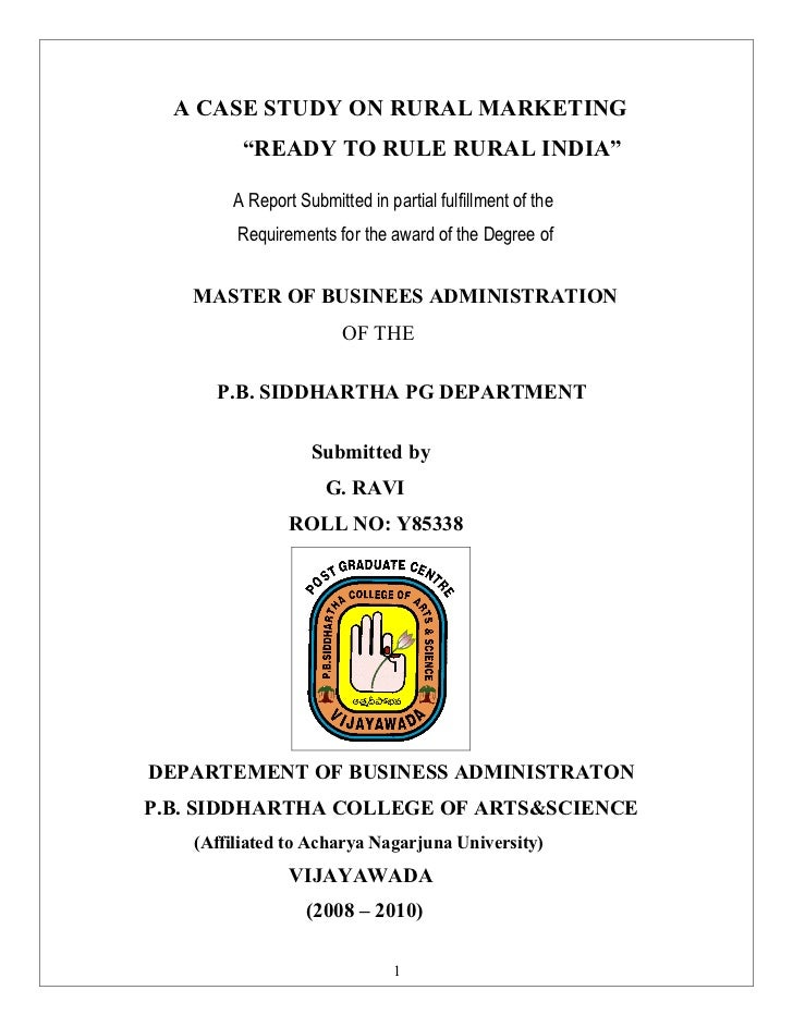 "A CASE STUDY ON RURAL MARKETING          ""READY TO RULE RURAL INDIA""         A Report Submitted in partial fulfillment of ..."
