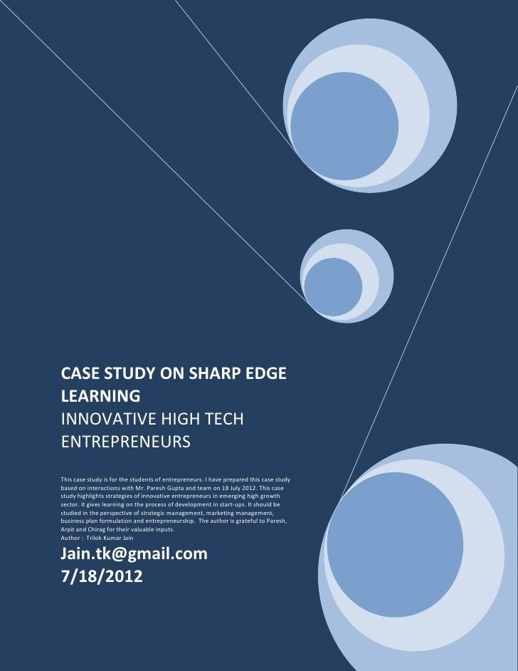 CASE STUDY ON SHARP EDGELEARNINGINNOVATIVE HIGH TECHENTREPRENEURSThis case study is for the students of entrepreneurs. I h...