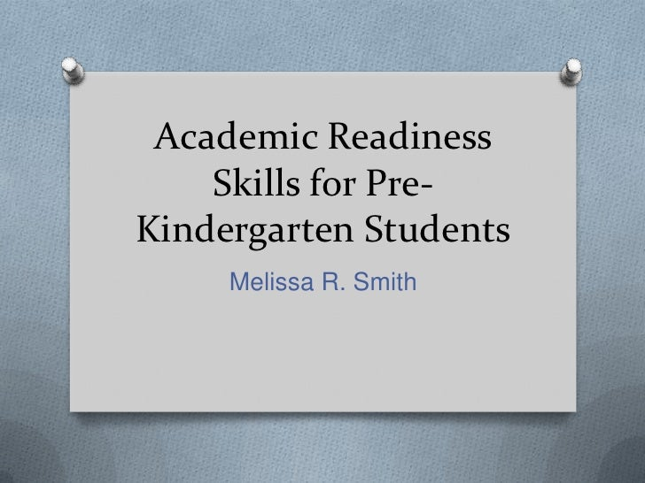 Academic Readiness Skills for Pre-Kindergarten Students<br />Melissa R. Smith<br />