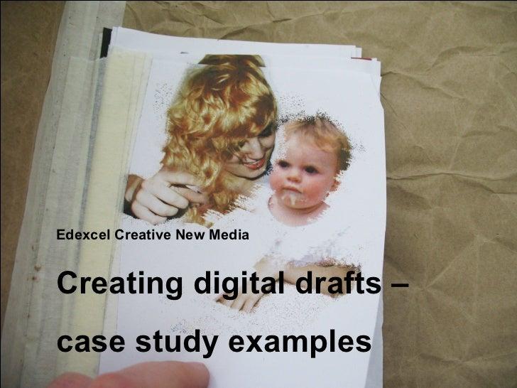 Edexcel Creative New Media Creating digital drafts –  case study examples