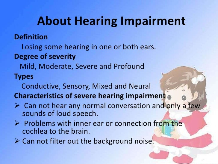 case study hearing and visual impairments Barriers faced by students with hearing impairment in inclusive learning environment,  the study concludes that hearing impaired  such as visual impairment.