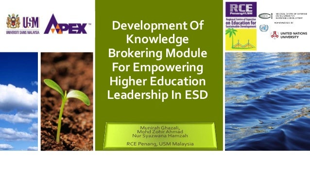 Development Of Knowledge Brokering Module For Empowering Higher Education Leadership In ESD