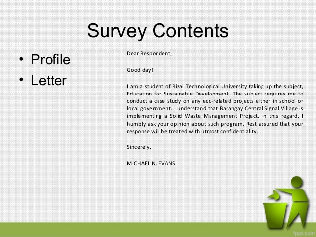 letter of request for thesis survey Validation letter for thesis 103,981 views share like aladin awa , working at  permission to use your rating tool po to validate our survey questionnaire god bless po  i would like to request from your good office to allow meto conduct my study to 116 residents of your barangay rest assured that the datagathered will be strictly.