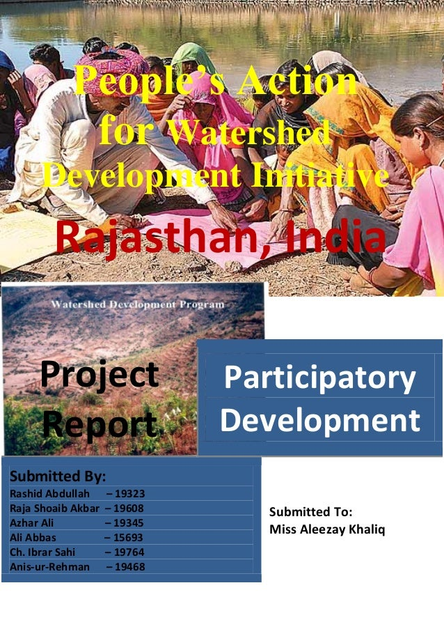People's Action for Watershed Development Initiative Rajasthan, India Project Report Participatory Development Submitted B...