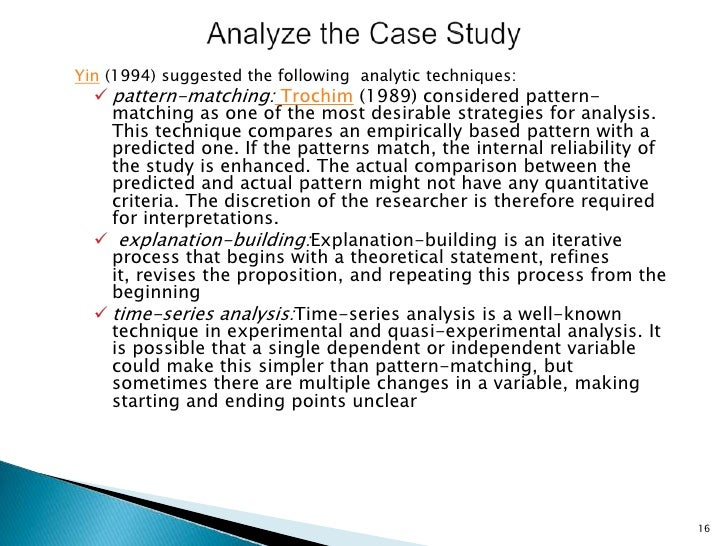 "yin case study research 1994 Yin (1994) explained that a case study is a comprehensive research strategy that deals with situations ""in which there will be more variables of interest than data points,"" ""relies on multiple sources of evidence, with data needing to be converged in a."