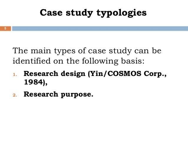 types of case studies in research A case studies as a research (very) brief refresher on the case study method 7 selecting one of four types of case study designs.