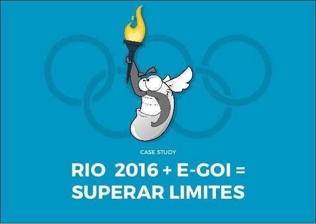 CASE STUDY RIO 2016 + E-GOI = SUPERAR LIMITES