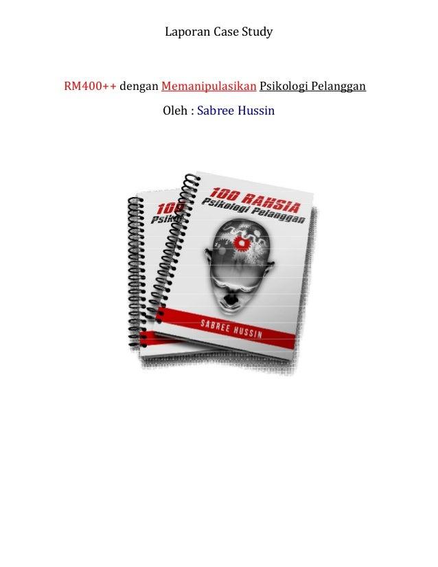 Laporan Case Study RM400++ dengan Memanipulasikan Psikologi Pelanggan Oleh : Sabree Hussin