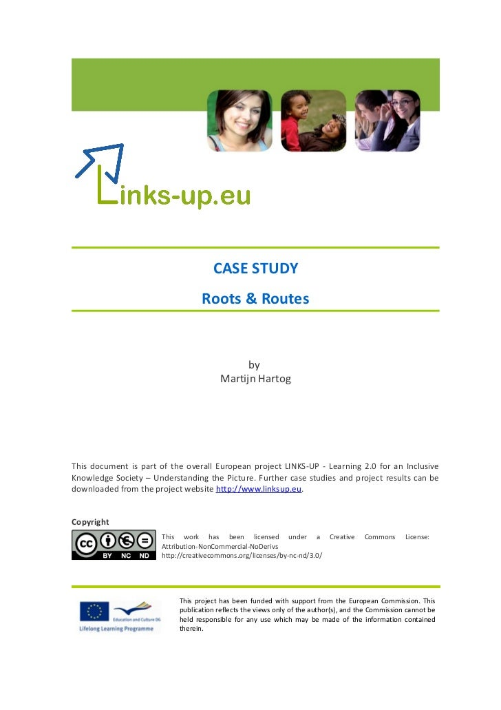 CASE STUDY                                  Roots & Routes                                              by                ...