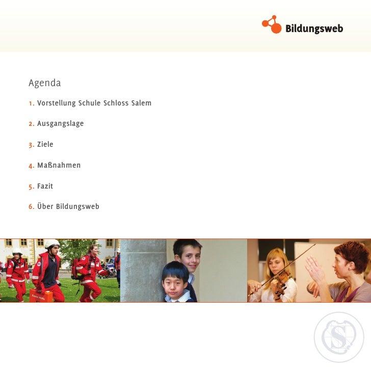 Agenda1. Vorstellung Schule Schloss Salem2. Ausgangslage3. Ziele4. Maßnahmen5. Fazit6. Über Bildungsweb
