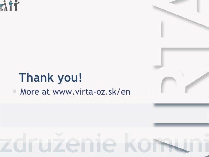 Thank you! <ul><li>More at www.virta-oz.sk/en </li></ul>
