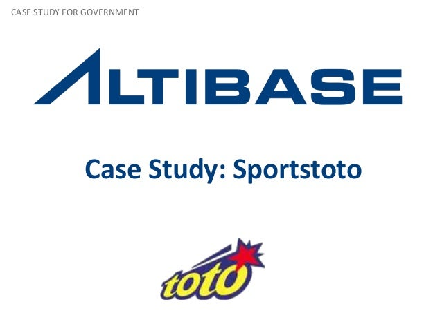 Case Study: Sportstoto CASE STUDY FOR GOVERNMENT