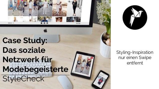 Styling-Inspiration nur einen Swipe entfernt Case Study: Das soziale Netzwerk für Modebegeisterte StyleCheck