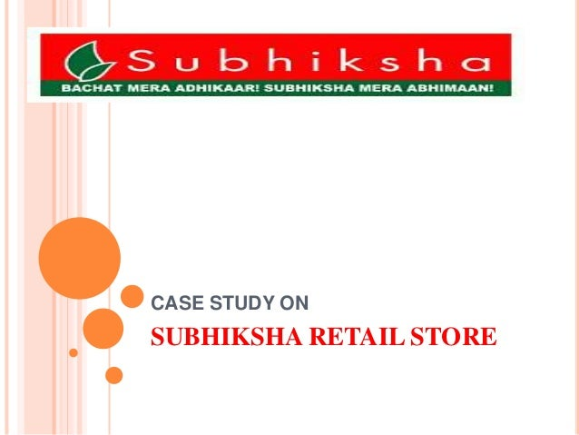 subhiksha case study essay That contract farming will have an important role in this transformation  subhiksha, and food bazaar  this is well observed in the case.