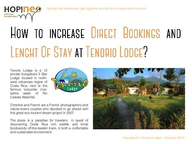 Become Hopinoer Spread the awareness, get together and act for a responsible tourism.  Hopineo for Tenorio Lodge - October...