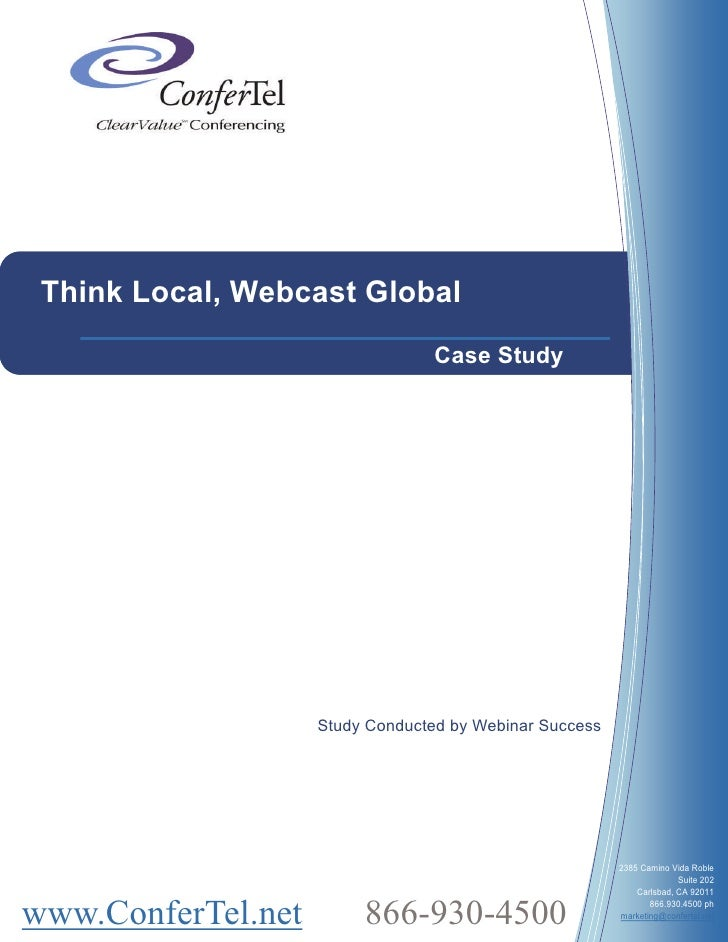 Think Local, Webcast Global                                  Case Study                         Study Conducted by Webinar...