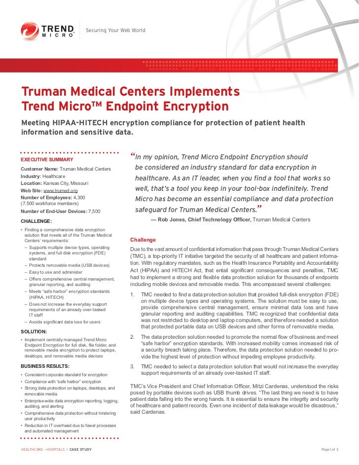 Securing Your Web WorldTruman Medical Centers ImplementsTrend Micro™ Endpoint EncryptionMeeting HIPAA-HITECH encryption co...