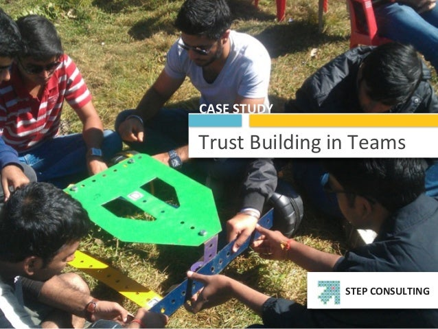 short case studies on team building Gradually built trust more complex exercises were used as vehicles to examine relationships, leadership styles and interdepartmental co-operation more about team building please note: case studies have been changed slightly where necessary to protect the identity of the individuals.