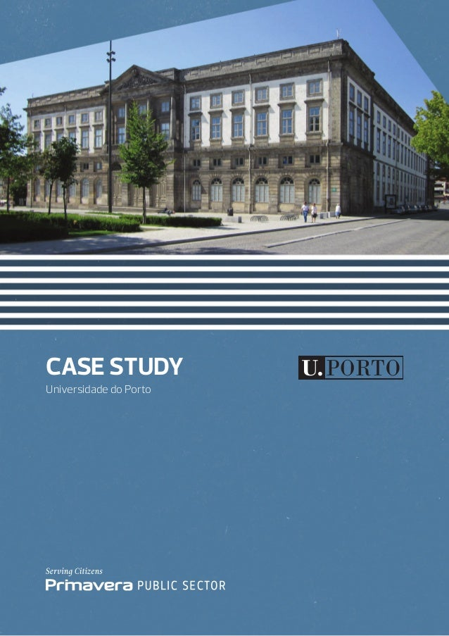 CASE STUDY Universidade do Porto