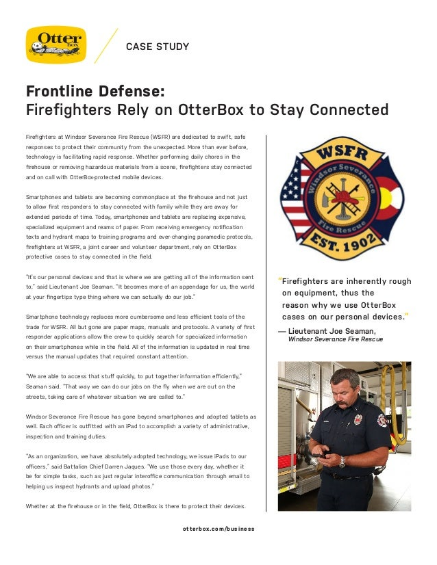 CASE STUDY Firefighters at Windsor Severance Fire Rescue (WSFR) are dedicated to swift, safe responses to protect their co...