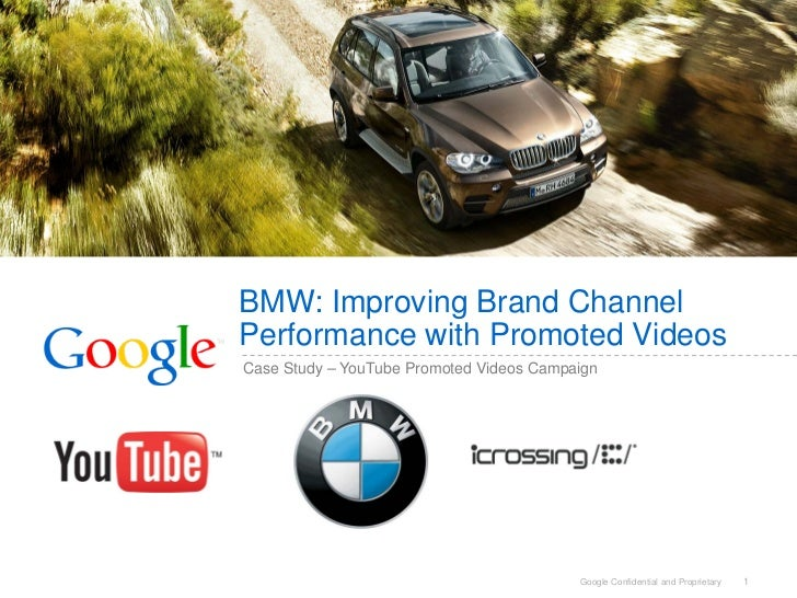 BMW: Improving Brand ChannelPerformance with Promoted VideosCase Study – YouTube Promoted Videos Campaign                 ...