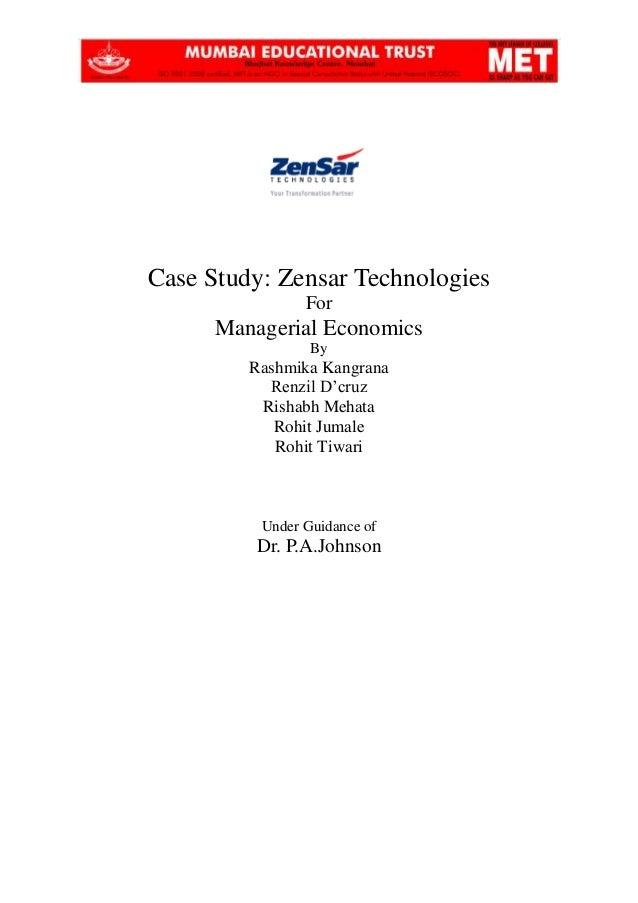 Case Study: Zensar Technologies For Managerial Economics By Rashmika Kangrana Renzil D'cruz Rishabh Mehata Rohit Jumale Ro...