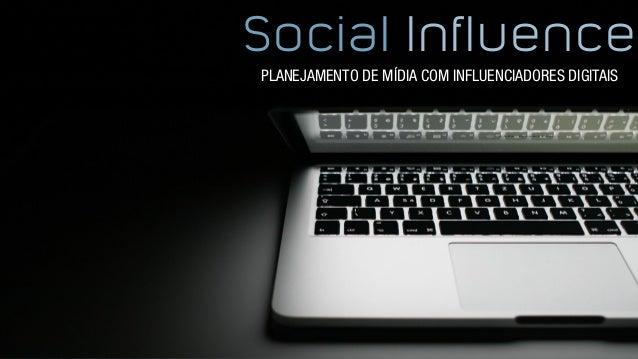 Social Influence PLANEJAMENTO DE MÍDIA COM INFLUENCIADORES DIGITAIS