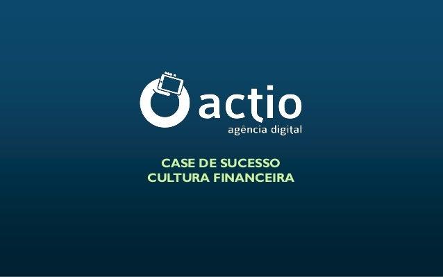 CASE DE SUCESSO CULTURA FINANCEIRA