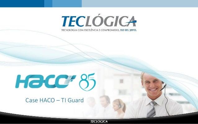 Case HACO – TI Guard