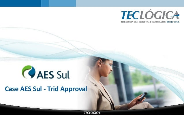 Case AES Sul - Trid Approval