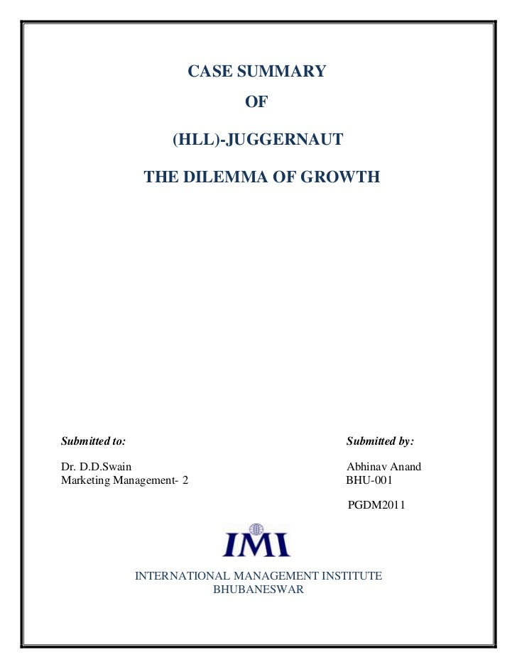 CASE SUMMARY                               OF                     (HLL)-JUGGERNAUT                 THE DILEMMA OF GROWTHSu...
