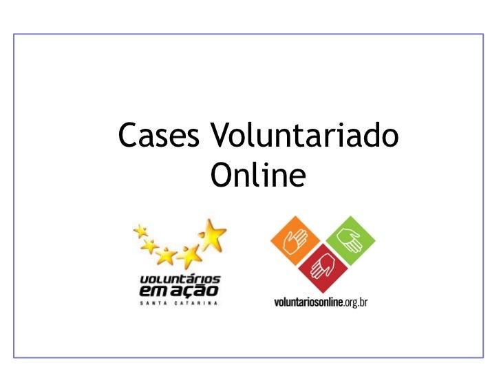 Cases Voluntariado      Online