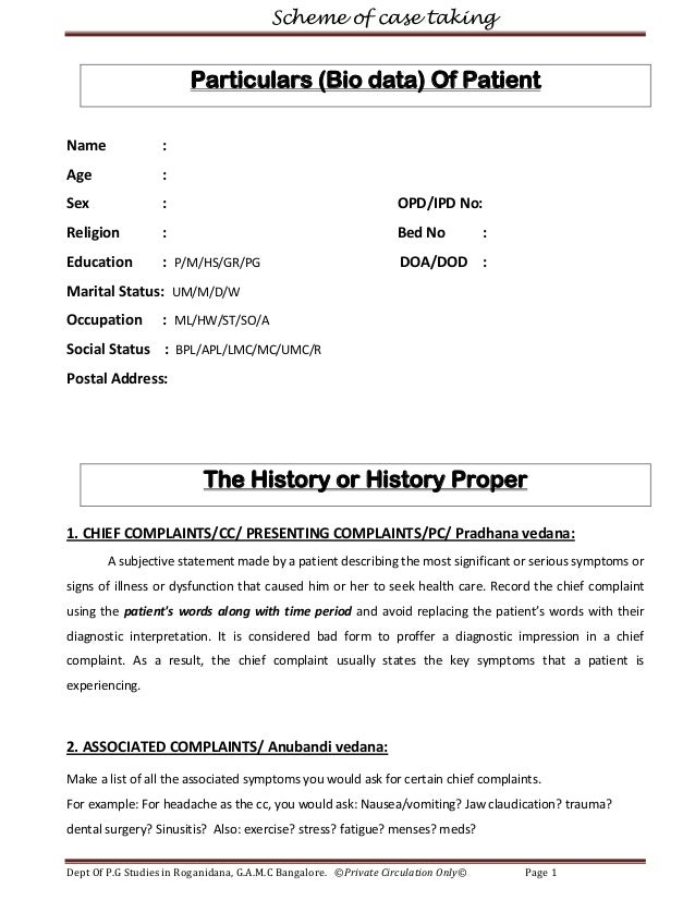 Scheme of case taking  Particulars (Bio data) Of Patient Name  :  Age  :  Sex  :  OPD/IPD No:  Religion  :  Bed No  Educat...