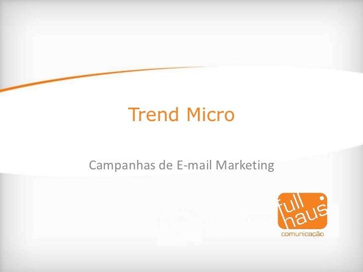 Trend Micro<br />Campanhas de E-mail Marketing<br />