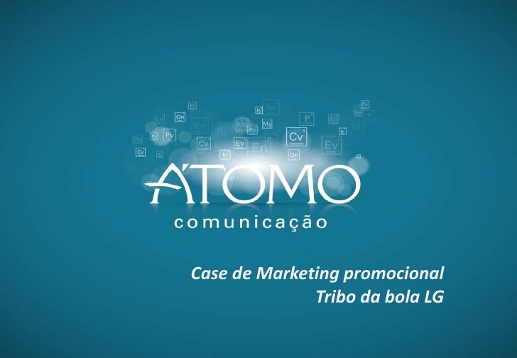 Case de Marketing promocional              Tribo da bola LG